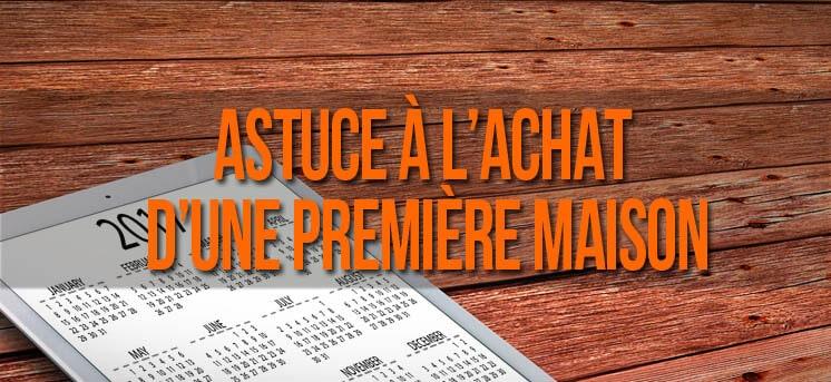 Achat-premiere-maison-astuce